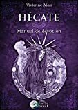 Hécate, manuel de dévotion